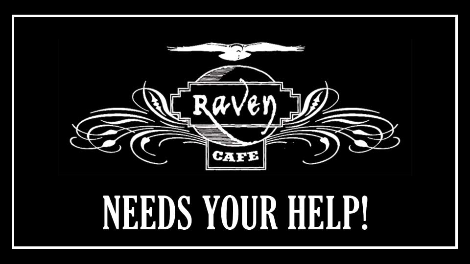 The Raven Cafe Needs Your Help